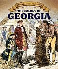 The Colony of Georgia (Spotlight on the 13 Colonies)