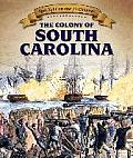 The Colony of South Carolina (Spotlight on the 13 Colonies)