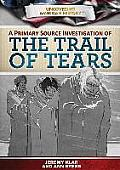 A Primary Source Investigation of the Trail of Tears (Uncovering American History)
