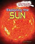 Exploring the Sun (Spectacular Space Science)