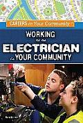 Working as an Electrician in Your Community (Careers in Your Community)