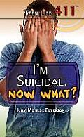 I'm Suicidal. Now What? (Teen Life 411)