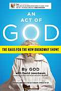 An Act of God: Previously Published as the Last Testament: A Memoir by God