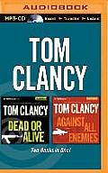 Dead or Alive and Against All Enemies (Jack Ryan Novels)