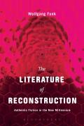 The Literature of Reconstruction: Authentic Fiction in the New Millennium