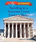 Standing in a Supreme Court Justice's Shoes (My Government)