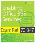 Exam Ref 70-347 Enabling Office 365 Services (Exam Ref)