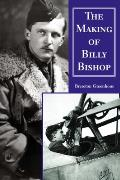Making of Billy Bishop the First World War Exploits of Billy Bishop, VC