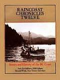 Raincoast Chronicles 12: Stories & History of the British Columbia Coast