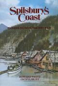 Spilsbury's Coast: Pioneer Years in the Wet West (Spilsbury Saga)