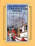 Raincoast Chronicles 15 (Raincoast Chronicles)