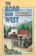 The Road Runs West: A Century Along the Bella Coola/Chilcotin Highway