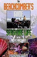 Beachcomber's Guide To Seashore Life in the Pacific Northwest (99 Edition)