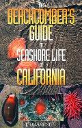 Beachcomber's Guide To Seashore Life of California (02 Edition)