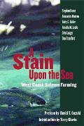 Stain Upon the Sea: West Coast Salmon Farming