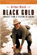 Black Gold: Nuggets from a Lifetime of Laughs