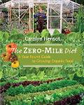 The Zero-Mile Diet: A Year-Round Guide to Growing Organic Food Cover