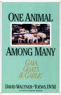 One Animal Among Many: Gaia, Goats & Garlic