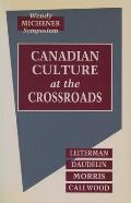 Canadian Culture at the Crossroads: Film, Television, and the Media in the 1960s
