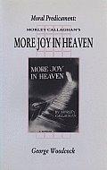 Moral Predicament: Morley Callaghan's More Joy in Heaven