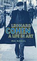 Leonard Cohen A Life In Art