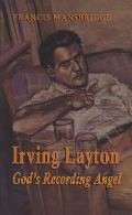 Irving Layton: God's Recording Angel