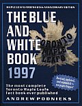 Blue and White Book: The Most Complete Toronto Maple Leafs Fact Book Ever Printed