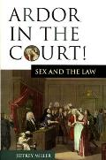 Ardor in the Court!: Sex and the Law Cover