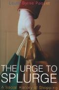 Urge To Splurge A Social History Of Sh