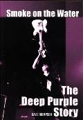 Smoke on the Water: The Deep Purple Story