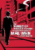 Kings Of Madison Avenue The Unofficial Guide to Mad Men