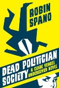 Dead Politician Society: A Clare Vengel Undercover Novel Cover