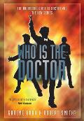Who Is the Doctor: The Unofficial Guide to Doctor Who-The New Series Cover