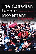Canadian Labour Movement A Short History