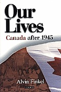 Our Lives: Canada since 1945