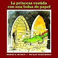 La Princesa Vestida Con Una Bolsa de Papel The Paper Bag Princess