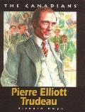 Pierre Elliott Trudeau (Canadians) by Richard Gwyn