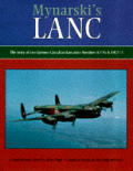 Mynarskis Lanc The Story of Two Famous Canadian Lancaster Bombers KB726 & FM213