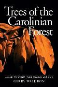 Trees of the Carolinian Forest: A Guide to Species, Their Ecology and Uses Cover