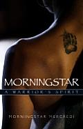 Morningstar A Warriors Spirit