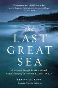 Last Great Sea : Voyage Through the Human and Natural History of the North Pacific Ocean (03 Edition)