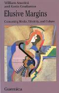 Elusive Margins: Consuming Media, Ethnicity, and Culture