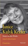 Janice Kulyk Keefer: Essays on Her Works: Essays on Her Works