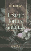 The Ecstatic Torture of Gratitude