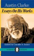 Austin Clarke: Essays on His Works