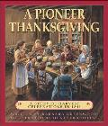 Pioneer Thanksgiving A Story of Harvest Celebrations in 1841