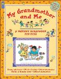 My Grandmother and Me: Memory Scrapbooks for Kids