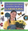 Kids Can Press Jumbo Book of Gardening (Kids Can Press Jumbo Book Series)