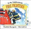Fire Fighters In My Neighborhood