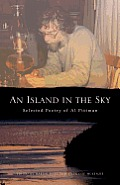 An Island in the Sky: Al Pittmans Selected Poetry
